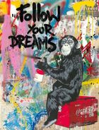 BRAINWASH auch Thierry Guetta (MBW), MR. ◊ Every Day Life - Follow Your Dreams