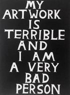 Galerie Frank Fluegel - Shrigley - My artwork is terrible