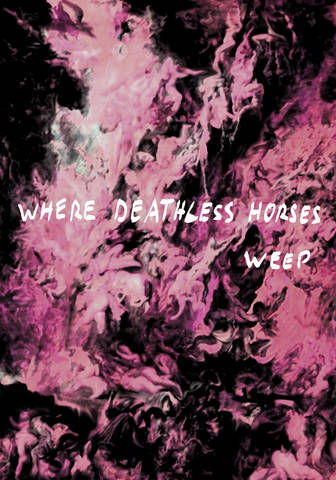 Where Deathless Horses Weep